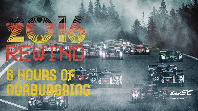 REWIND: 2016 6 Hours of Nürburgring